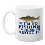 If I'm Not Fishing I'm Thinking About It 150th Anniversary Mug
